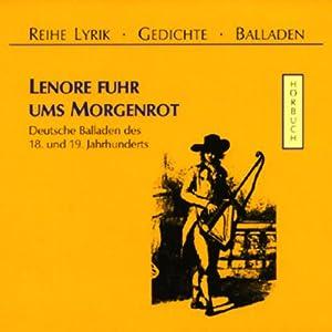 Lenore fuhr ums Morgenrot. Deutsche Balladen des 18. und 19. Jahrhunderts Hörbuch