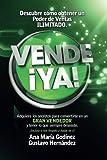 img - for Vende  YA!, adquiere lo secretos para convertirte en un Gran Vendedor: Obt n lo que siempre deseaste  incluso si has llegado a dudar de ti! (Spanish Edition) book / textbook / text book