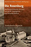 Die Rosenburg : Das Bundesministerium der Justiz und Die NS-Vergangenheit - eine Bestandsaufnahme, , 3525300468