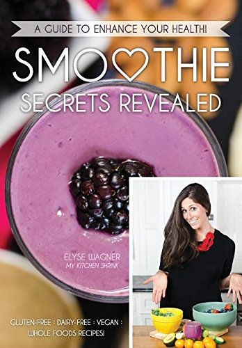 Smoothie Secrets Revealed: A Guide to Enhance Your Health Text fb2 book