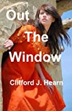 Out the Window, Clifford Hearn, 1492342068