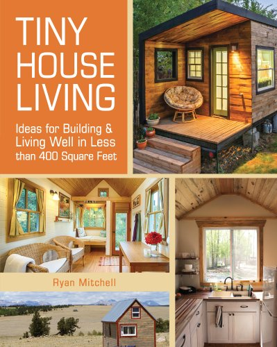Tiny House Living: Ideas For Building and Living Well In Less than 400 Square Feet (Tiny Home Building compare prices)