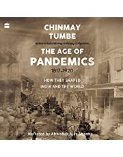 Age of Pandemics (1817-1920): How They Shaped India and the World