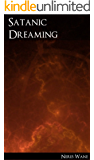 Satanic Dreaming: An Introductory Guide to the Art of of Satanic Dream Yoga through Lucid Dreaming (English Edition)