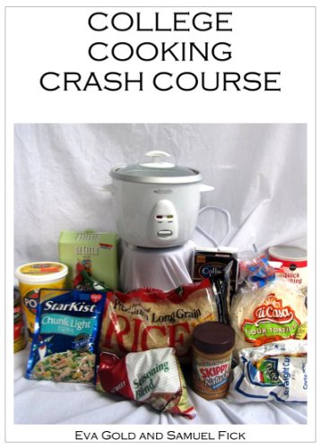 College Cooking Crash Course by Samuel Fick, Eva Gold