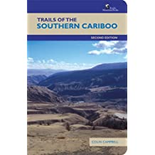 Trails of the Southern Cariboo: Second Edition