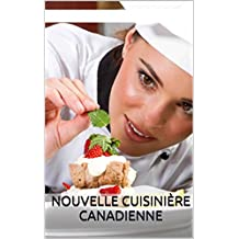 Nouvelle cuisinière canadienne (French Edition)