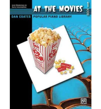 Read Online Dan Coates Popular Piano Library -- At the Movies, Bk 1 (Dan Coates Popular Piano Library) (Paperback) - Common ebook