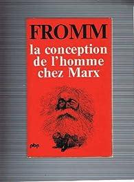 La Conception de l'homme chez Marx par Erich Fromm