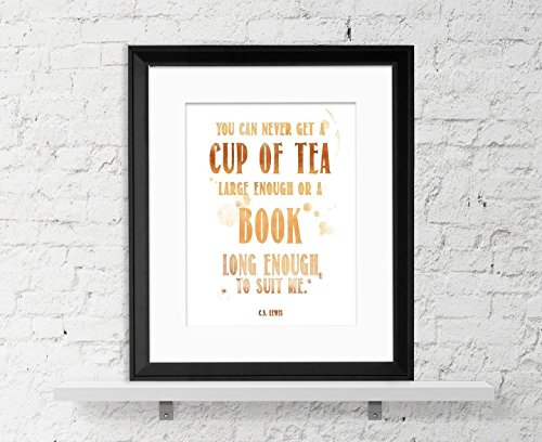 Tea Quote Poster- C.S. Lewis Cup of Tea Large Enough-Book Long Enough, Fine Art Print. Inspirational Quote Poster (Cs Lewis Quote Poster compare prices)