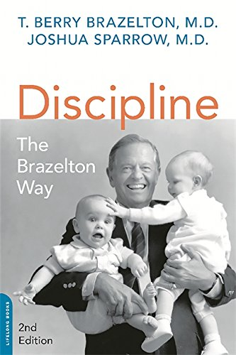 Discipline: The Brazelton Way, Second Edition (A Merloyd Lawrence Book)