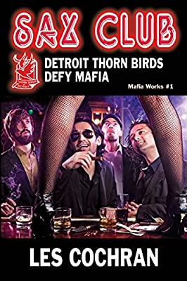 Sax Club: Detroit Thorn Birds Defy Mafia - Mafia Works #1