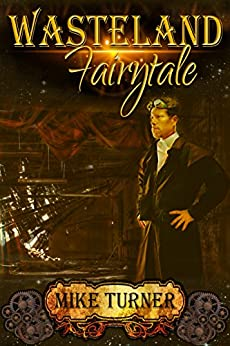 Wasteland Fairytale: Book one of the Survival series by [Turner, Mike]
