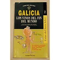 Galicia: Los vinos del fin del mundo (Guías del buen beber) (Spanish