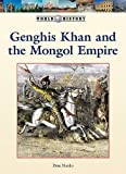 Genghis Khan and the Mongol Empire, Don Nardo, 142050326X