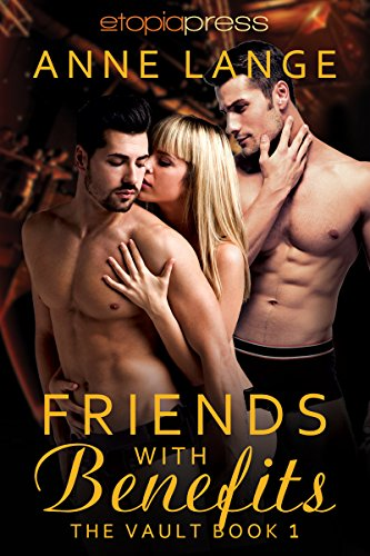 Friends with Benefits (The Vault Reserve 1)