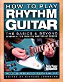 How to Play Rhythm Guitar: The Basics and Beyond (Guitar Player Musician's Library)