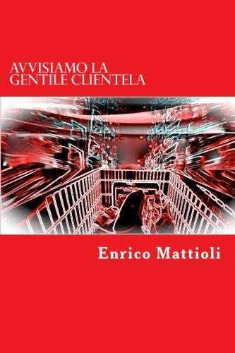 Avvisiamo la gentile clientela (Italian Edition)