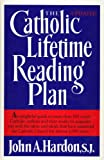 The Catholic Lifetime Reading Plan, John A. Hardon, 1581880006