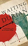 Waiting for the Durian, Susan J. McCabe, 1425139426