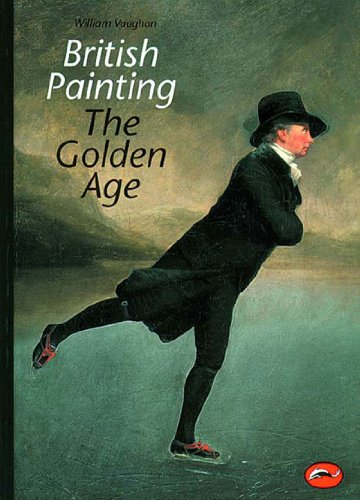 British Painting: The Golden Age (World of Art)