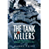 Tank Killers: A History of America's World War II Tank Destroyer force