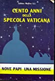 img - for Nove papi, una missione: Cento anni della Specola vaticana (Italian Edition) book / textbook / text book