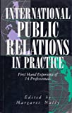 International Public Relations in Practice, , 0749413069