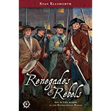 Renegades & Rebels: Epic & True Stories of our Revolutionary Heroes