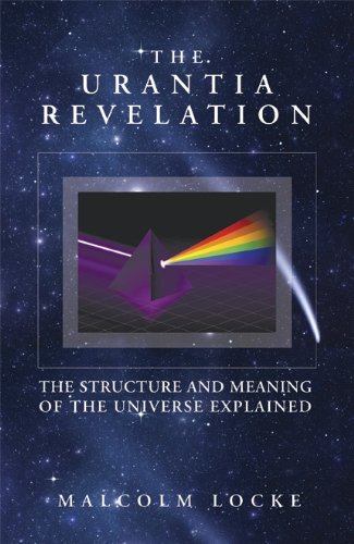The Urantia Revelation: The Structure and Meaning of the Universe Explained