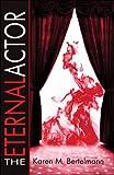 The Eternal Actor, Karen Bertelmann, 1424186900