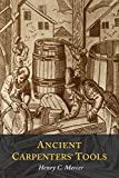 Ancient Carpenters' Tools: Illustrated and