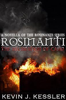 Rosinanti: The Decimation of Casid (A Rosinanti Novella, Volume 1.5) (The Rosinanti Series) by [Kessler, Kevin J.]