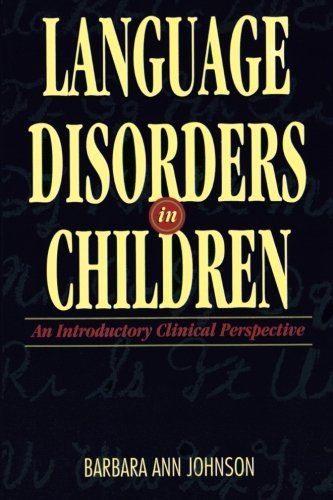 Language Disorders in Children: An Introductory Clinical Perspective (Health & Life Science)