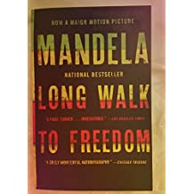 Long Walk to Freedom: The Autobiography of Nelson Mandela: Written by Nelson Mandela, 2013 Edition, (Mti) Publisher: Back Bay Books [Paperback]