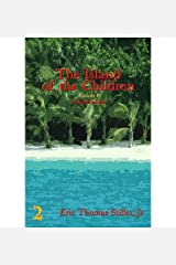[ { THE ISLAND OF THE CHILDREN } ] by Stiller Jr, Eric T (AUTHOR) Jun-11-2013 [ Paperback ] Paperback