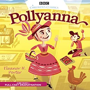 Pollyanna (Dramatised) Audiobook