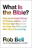 img - for What Is the Bible?: How an Ancient Library of Poems, Letters, and Stories Can Transform the Way You Think and Feel About Everything book / textbook / text book