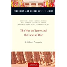 The War on Terror and the Laws of War: A Military Perspective (Terrorism and Global Justice Series)