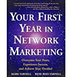 [(Your First Year in Network Marketing: Overcome Your Fears, Experience Success, and Achieve Your Dreams! )] [Author: Mark Yarnell] [Jun-2011]
