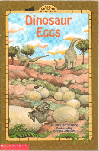 Dinosaur Eggs - In 1997 Dinosaur Hunters Found a Valley Full of Dinosaur Eggs! What King of Dinosaur? Didn't the Babies Hatch? - All Aboard Reading - First Scholastic Edition, 4th Printing 2003 -