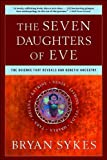 img - for by Bryan Sykes The Seven Daughters of Eve: The Science That Reveals Our Genetic Ancestry(text only)[Paperback]2002 book / textbook / text book