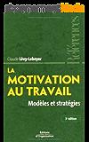 La motivation au travail : Modèles et stratégies