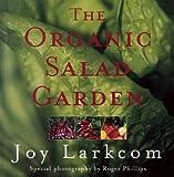 The Organic Salad Garden, Joy Larkcom, 0711222045