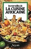 les merveilles de la cuisine africaine