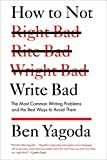 img - for How to Not Write Bad: The Most Common Writing Problems and the Best Ways to Avoid Them book / textbook / text book