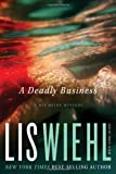 A Deadly Business, Lis Wiehl, 1595549048