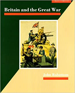 Britain and the Great War (A SENSE OF HISTORY SECONDARY)