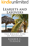 Learjets and Layovers