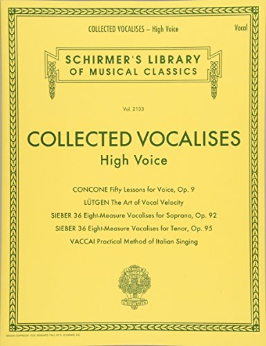 - Collected Vocalises: High Voice - Concone, Lutgen, Sieber, Vaccai: Schirmer's Library of Musical Classics Volume 2133